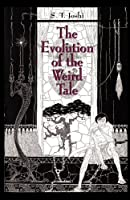 The Evolution of the Weird Tale by S. T. Joshi(2004-09-01)