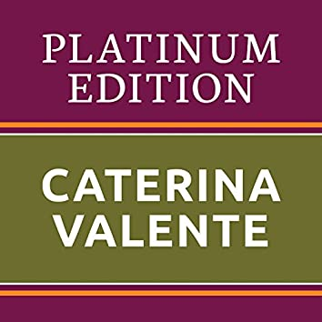 Caterina Valente - Platinum Edition (The Greatest Hits Ever!)