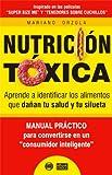 NUTRICIÓN TÓXICA - Aprende a identificar los alimentos que dañan tu salud y tu silueta