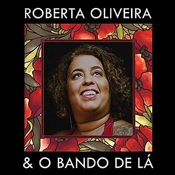 Roberta Oliveira & O Bando de Lá