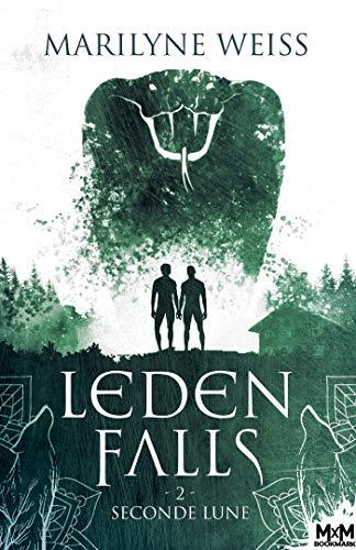 Seconde Lune: Leden Falls, T2 par [Marilyne Weiss]