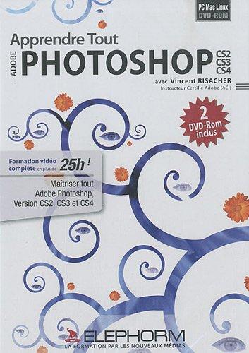 Apprendre Tout Adobe Photoshop CS2 CS3 CS4