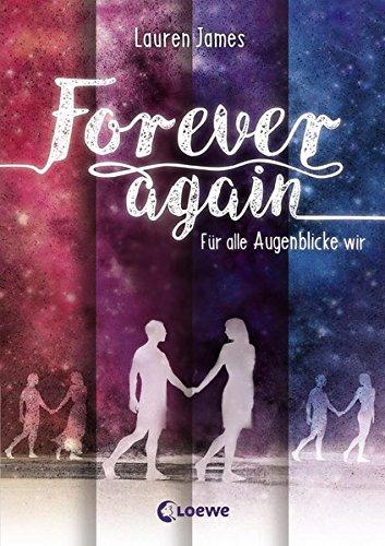 Forever Again - Für alle Augenblicke wir: Jugendbuch, Liebesroman ab 14 Jahre