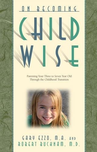 On Becoming Childwise: Parenting Your Child from 3 to 7 Years