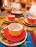 Coffee & Conversation: Warm Cups of Love, Adventure and Positivity