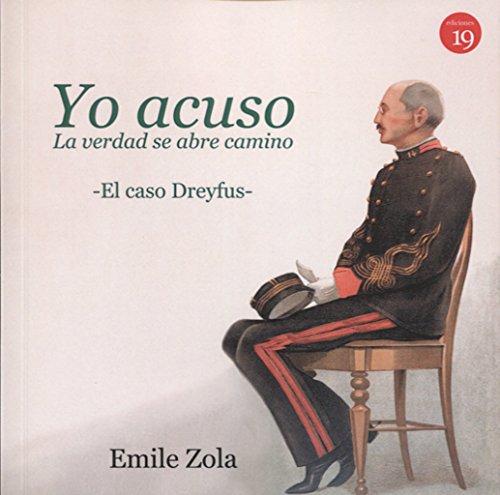 Yo acuso: La verdad se abre camino. El caso Dreyfus. Edición, estudio introductorio y notas de Germán Rueda