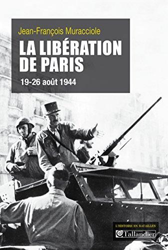 La Libération de Paris: 19-26 août 1944 (L'histoire en batailles)