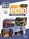 Echo B1.1 - Livre d´eleve + DVD-rom: Livre de l'eleve + CD-mp3 + Livre-web B1.1