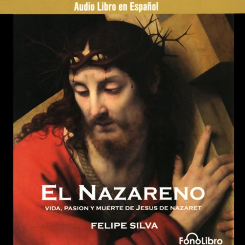 El Nazareno [Jesus of Nazareth] (Dramatization) audiobook cover art