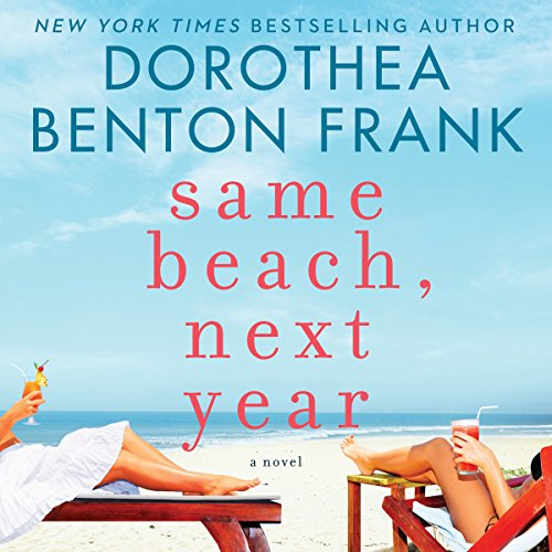 Same Beach, Next Year                   By:                                                                                                                                 Dorothea Benton Frank                               Narrated by:                                                                                                                                 Bernadette Dunne                      Length: 9 hrs and 56 mins     540 ratings     Overall 4.1