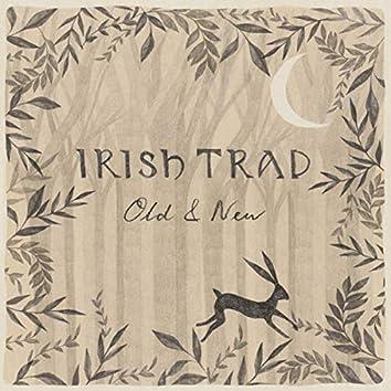 Irish Trad: Old & New