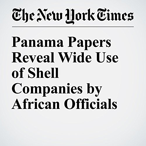 Panama Papers Reveal Wide Use of Shell Companies by African Officials cover art