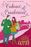 Cadence of Cranberries: A Christian Romance (Urban Farm Fresh Romance Book 10)