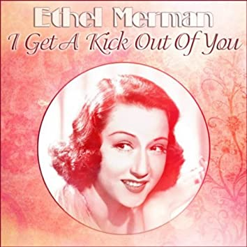 Ethel Merman - I Get A Kick Out Of You