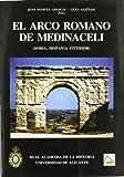 El arco romano de Medinaceli. (Bibliotheca Archaeologica Hispana.)