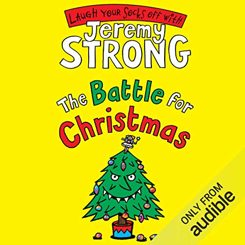 The Battle for Christmas                   By:                                                                                                                                 Jeremy Strong                               Narrated by:                                                                                                                                 Paul Chequer                      Length: 2 hrs and 10 mins     4 ratings     Overall 4.5