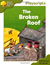The Broken Roof (Oxford Reading Tree, Owls Playscripts: Stage 7)