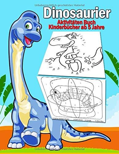 Dinosaurier Aktivitäten Buch Kinderbücher ab 5 Jahre: 108 Seiten Top Klassiker Aktivitäten Für Jungen & Mädchen, Dino Malbuch, Von Punkt Zu Punkt, ... Rätselbuch, Zeichnung Bild, Color By Numbers!