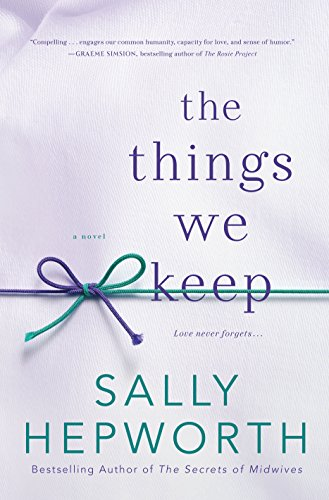 The Things We Keep: A Novel by [Sally Hepworth]