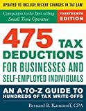 475 Tax Deductions for Businesses and Self-Employed Individuals: An A-to-Z Guide to Hundreds of Tax Write-Offs