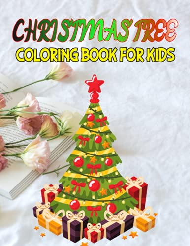 Christmas Coloring Book For Kids: Unique and Fun Images of Christmas tree...