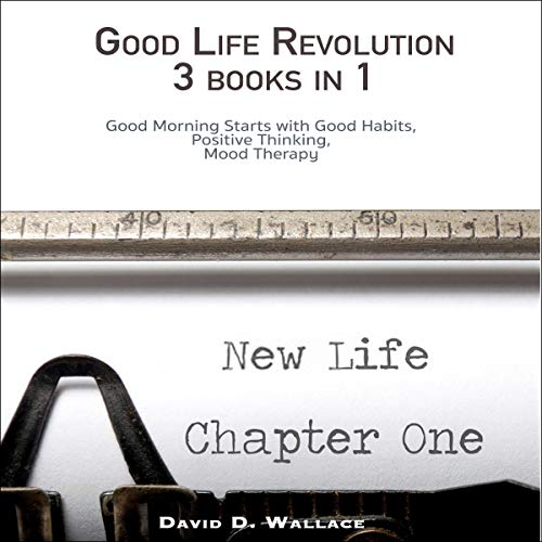Good Life Revolution 3 Books in 1 audiobook cover art