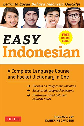 Compare Textbook Prices for Easy Indonesian: A Complete Language Course and Pocket Dictionary in One - Free Companion Online Audio Easy Language Series Illustrated Edition ISBN 9780804852487 by Oey, Thomas G.,Davidsen, Katherine