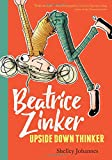 Beatrice Zinker Upside Down Thinker (Beatrice Zinker, Upside Down Thinker, 1)