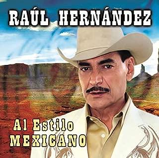 Raul Hernandez (Al Estilo Mexicano) Power-897819008866