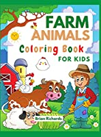 Farm Animals Coloring Book For Kids: Adorable Coloring Pages with Cute Farm Animals Pig, Goat, Cow, Sheep, Horse, Donkey, Turkey and more! Unique and High-Quality Images for Girls, Boys, Preschool and Kindergarten Ages 4-8 6-12 Hard Cover
