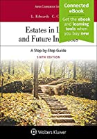 Estates in Land and Future Interests: A Step-by-Step Guide (Aspen Coursebook)