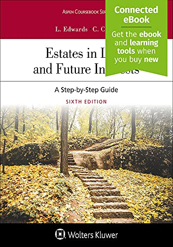 Compare Textbook Prices for Estates in Land and Future Interests: A Step-By-Step Guide [Connected eBook] Aspen Coursebook 6 Edition ISBN 9781543826371 by Linda H. Edwards, Courtney Cahill