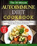 The 30-Minute Autoimmune Diet Cookbook: Quick and Delicious Recipes for Autoimmune Disease, Chronic Illness, and Immune Function (Immune System Health Book 2) (English Edition)