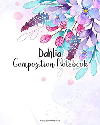 Dahlia Composition Notebook: 100 Sheet 8x10 inches for Notes, Plan, Student, for Girls, Woman, Children and Initial name on Matte Flower Design Cover , Dahlia Composition Notebook