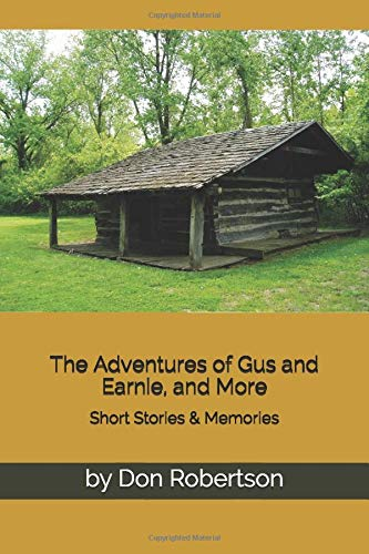 The Adventures of Gus and Earnie, and more: Short Stories
