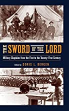 The Sword of the Lord: Military Chaplains from the First to the Twenty-First Century
