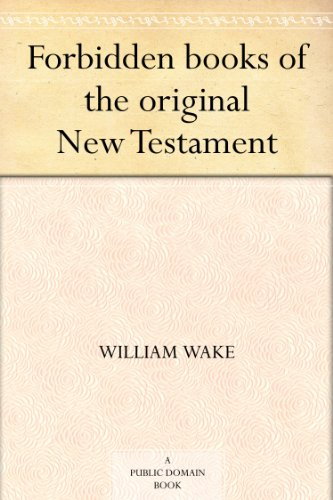 Forbidden books of the original New Testament