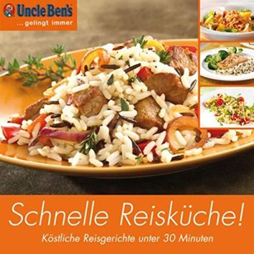 Die schnelle Reisküche!: Köstliche Reisgerichte unter 30 Minuten. Uncle Ben´s...gelingt immer (Conpanions Reisen: Dolce Vita Guides)