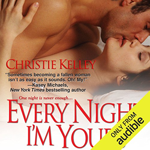 Every Night I'm Yours                   By:                                                                                                                                 Christie Kelley                               Narrated by:                                                                                                                                 Ashford MacNab                      Length: 9 hrs and 36 mins     Not rated yet     Overall 0.0