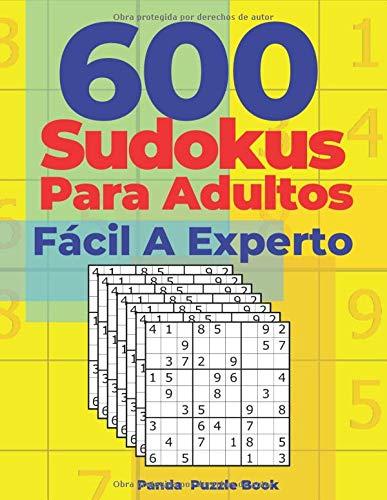 600 Sudokus Para Adultos Fácil A Experto: Libro Del Rompecabezas