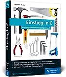 Einstieg in C: Für Programmiereinsteiger geeignet. Alle Grundlagen, spannende Beispielprojekte, Praxistipps - Thomas Theis