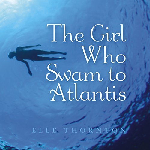 The Girl Who Swam to Atlantis audiobook cover art