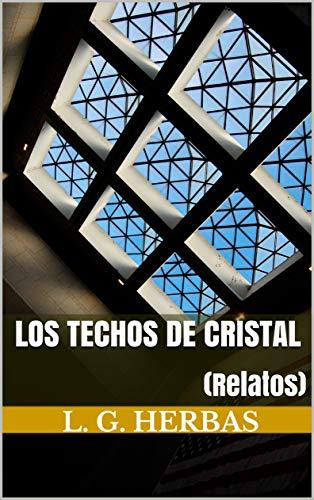 Los Techos de Cristal: (Relatos) eBook: Herbas, L. G. : Amazon.es ...
