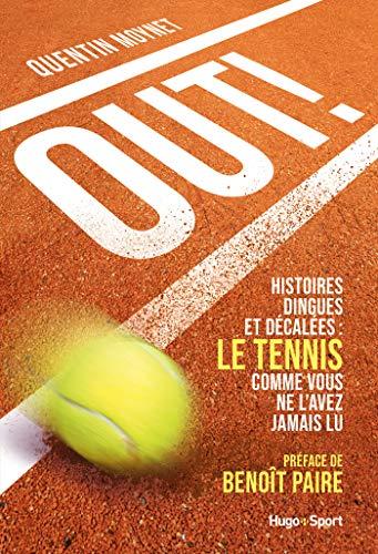 Out ! - Histoires dingues et décalées : le tennis comme vous ne l'avez jamais vu (French Edition)