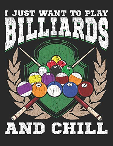 I Just want to Play Billiards and Chill: Notizbuch A4 Kariert Lustig Geschenk Tagebuch Journal Buch Pool Billard Snooker