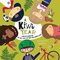A Kiwi Year: Twelve Months in the Life of New Zealand's Kids (A Kids' Year)