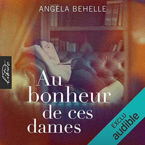Au bonheur de ces dames                   By:                                                                                                                                 Angela Behelle                               Narrated by:                                                                                                                                 Benoît Berthon                      Length: 13 hrs and 10 mins     1 rating     Overall 4.0