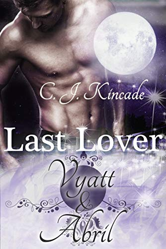 Last Lover: Vyatt & Abril (Last Lover 13)