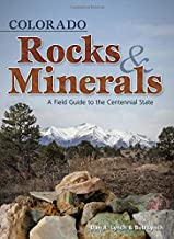 Colorado Rocks & Minerals: A Field Guide to the Centennial State (Rocks & Minerals Identification Guides)