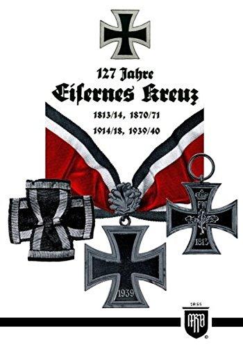 127 Jahre Eisernes Kreuz (Militaria, Wehrmacht, Uniformen, Abzeichen, 3.Reich, 2. Weltkrieg, Orden und Ehrenzeichen, 1. Weltkrieg, Kaiserreich, Eisernes Kreuz, History Edition)